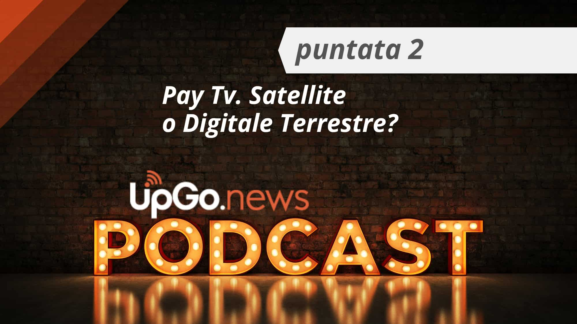 Pay Tv satellite o Digitale Terrestre